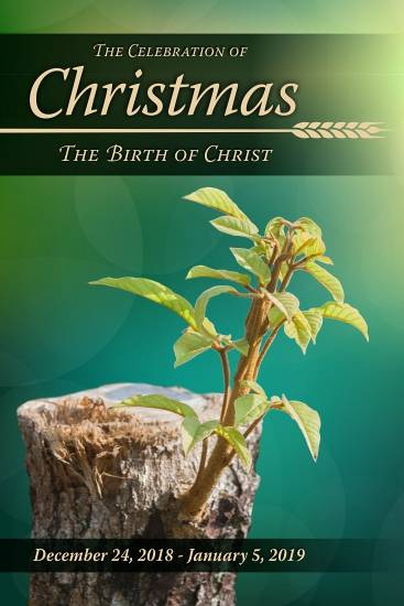 The Celebration of Christmas: The Birth of Christ Dec 24, 2018 - Jan 5, 2019